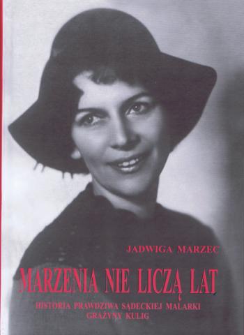 Marzenia nie liczą lat, Jadwiga Marzec, fot. Sadeczanin.info