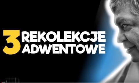 Rekolekcje adwentowe śp. ks. Piotra Pawlukiewicza cz. 3