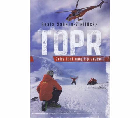 """""""TOPR. Żeby inni mogli przeżyć"""": ludzie, którzy od 100 lat wygrywają ze śmiercią"""